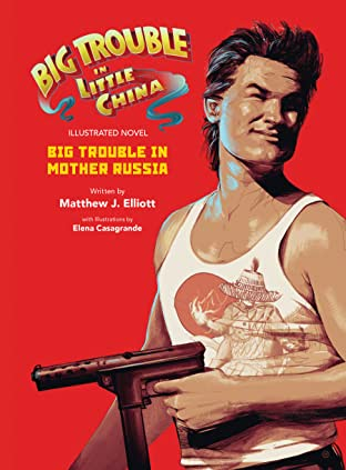 Big Trouble in Little China Illustrated Novel: In Mother Russia