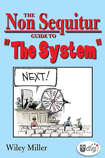 "The Non Sequitur Guide to ""The System"""