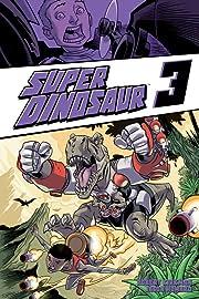 Super Dinosaur Vol. 3