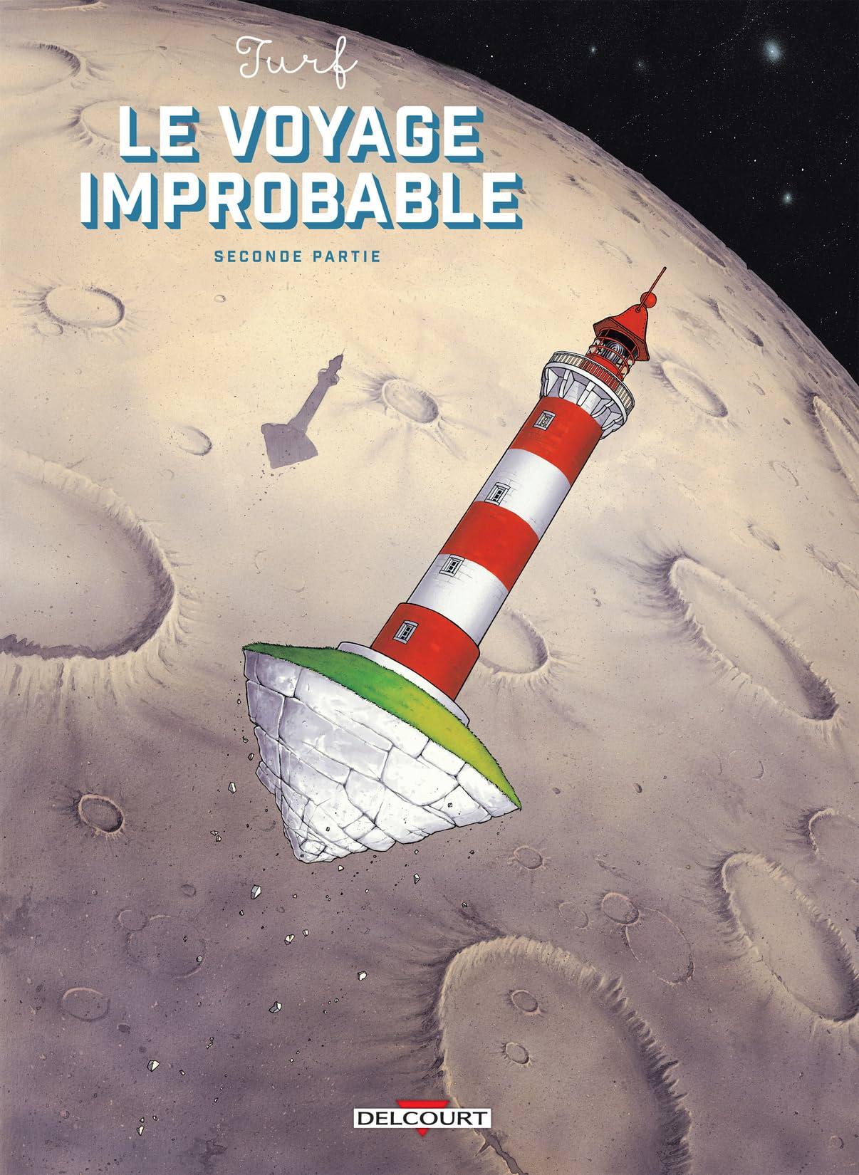 Le Voyage improbable - Seconde partie Vol. 2