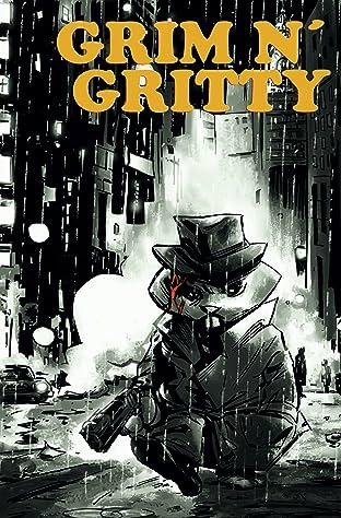 Grim n' Gritty #1