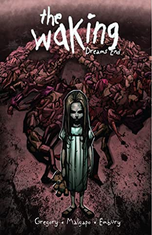 The Waking: Dreams End: Collected Edition