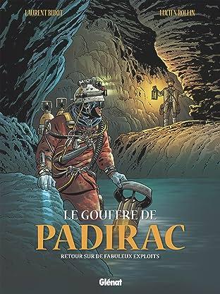 Le gouffre de Padirac Vol. 3: Retour sur de fabuleux exploits