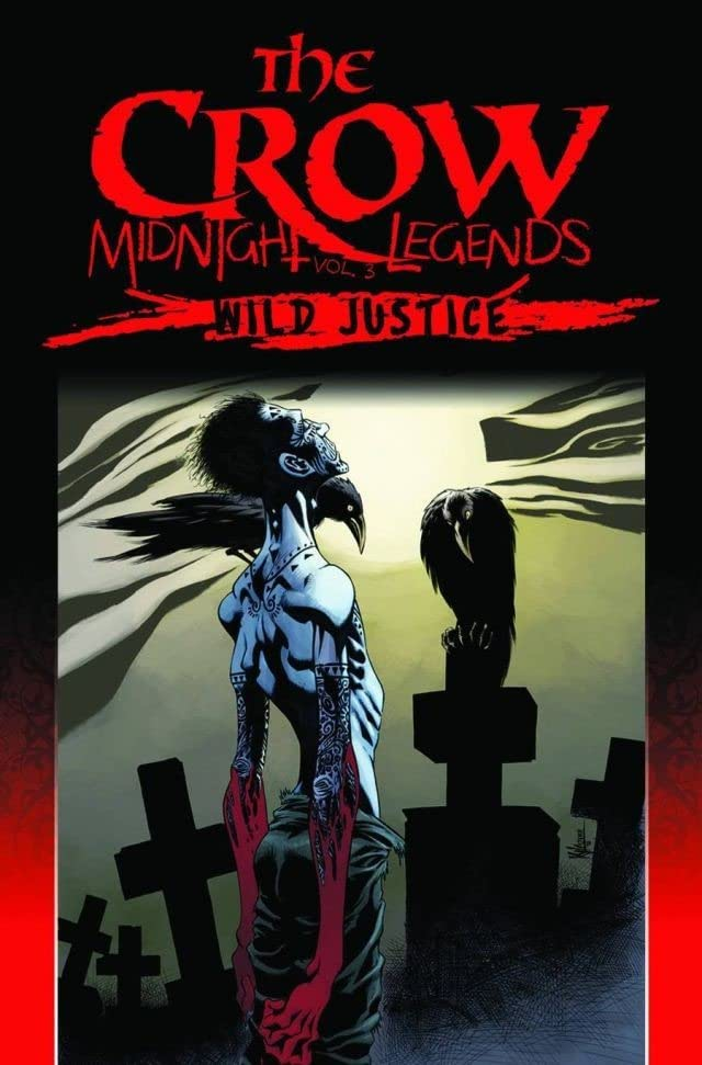The Crow Midnight Legends Vol. 3: Wild Justice