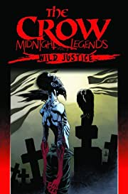 The Crow Midnight Legends Tome 3: Wild Justice