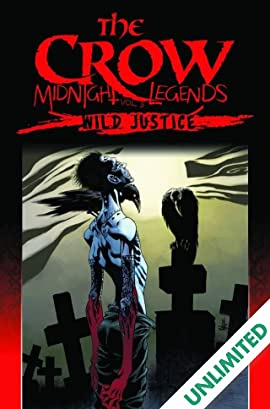 The Crow Midnight Legends Vol. 3: Wild Justice