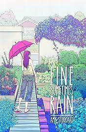 Fine Sometimes Rain #1