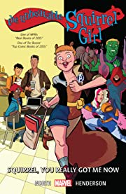 The Unbeatable Squirrel Girl Vol. 3: Squirrel, You Really Got Me Now