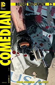 Before Watchmen: Comedian #6 (of 6)