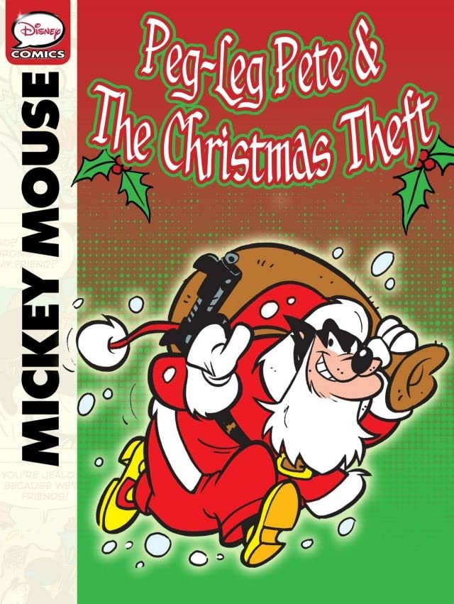 Mickey Mouse and Peg-Leg Pete and the Christmas Theft