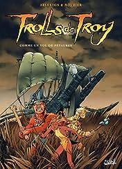 Trolls de Troy Vol. 3: Comme un vol de pétaures
