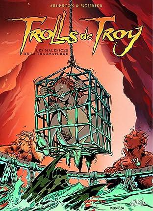 Trolls de Troy Tome 5: Les maléfices de la Thaumaturge