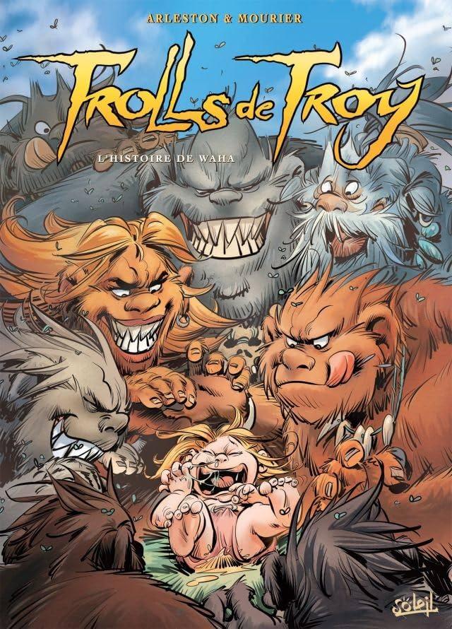 Trolls de Troy Vol. 14: L'histoire de Waha