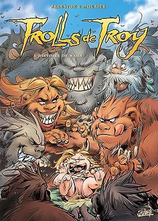 Trolls de Troy Tome 14: L'histoire de Waha