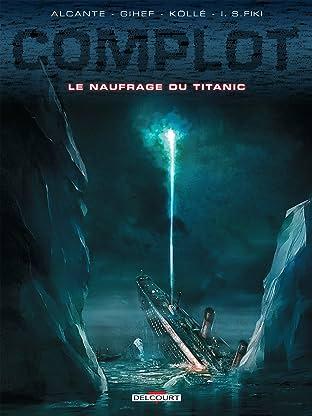 Complot Vol. 4: Le Naufrage du Titanic