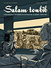 Salam Toubib - Chronique d'un médecin appelé en Algérie, 1959-1961
