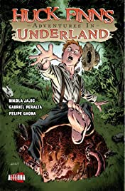 Huck Finn's Adventures in Underland #1