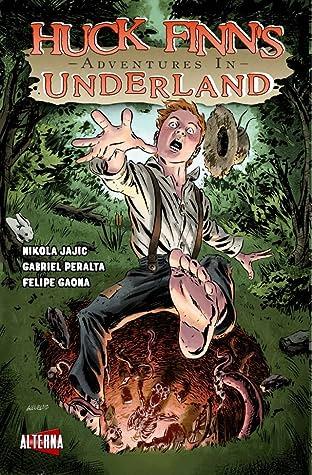 Huck Finn's Adventures in Underland #1