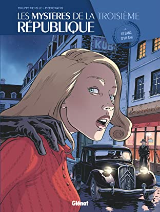 Les Mystères de la Troisième République Vol. 4: Le sang d'un ami