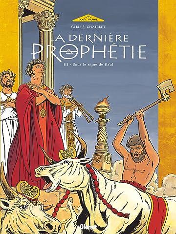 La Dernière Prophétie Vol. 3: Sous le signe de Ba'al