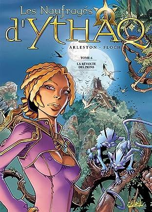 Les Naufragés d'Ythaq Tome 6: La révolte des pions
