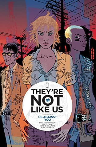 They're Not Like Us Tome 2: Us Against You