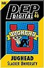 PEP Digital #40: Jughead Slacker University