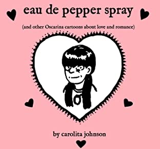 Oscarina... Vol. 1: eau de pepper spray (and other Oscarina cartoons about love and romance)