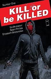 Kill Or Be Killed No.1