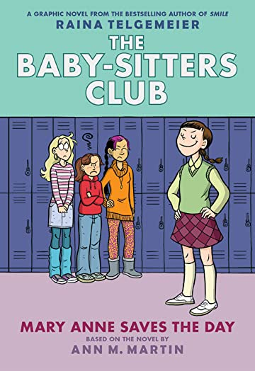 The Baby-Sitters Club Vol. 3: Mary Anne Saves the Day: Full-Color Edition