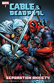 Cable & Deadpool Vol. 7: Separation Anxiety