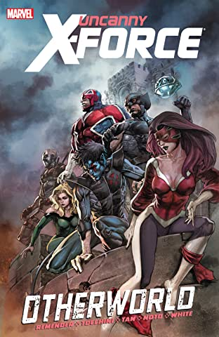 Uncanny X-Force Tome 5: Otherworld