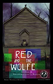 Red and the Wolfe #8: Grandmother's House