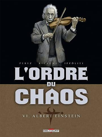 L'Ordre du chaos Vol. 6: Albert Einstein