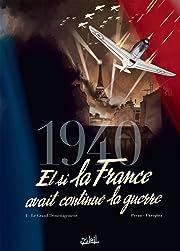 1940 Et si la France avait continué la guerre Vol. 1: Le Grand Déménagement
