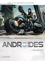 Androïdes Vol. 1: Résurrection