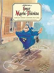 Sœur Marie-Thérèse Vol. 4: Sur la terre comme au ciel