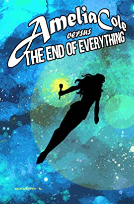 Amelia Cole #30: The End of Everything Part 6