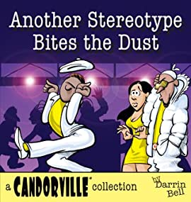 Another Stereotype Bites the Dust: A Candorville Collection