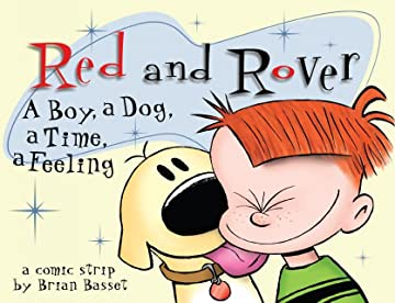 Red and Rover: A Boy, a Dog, a Time, a Feeling, a Comic Strip