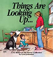 Things Are Looking Up...: A For Better or For Worse Collection