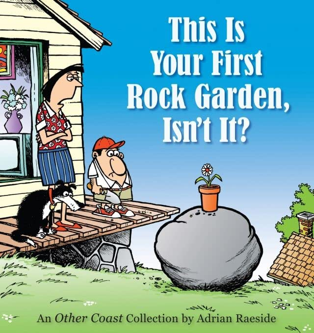 This Is Your First Rock Garden, Isn't It?: An Other Coast Collection