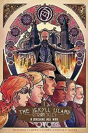 The Jekyll Island Chronicles Vol. 1: A Machine Age War
