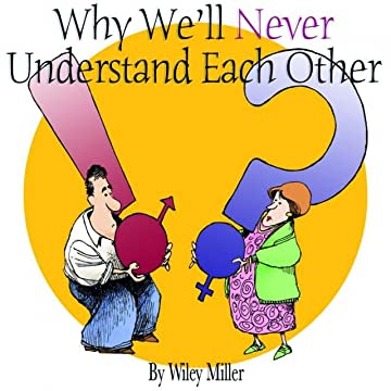 Why We'll Never Understand Each Other: A Non Sequitur Look at Relationships