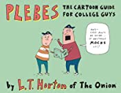 Plebes: The Cartoon Guide For College Guys