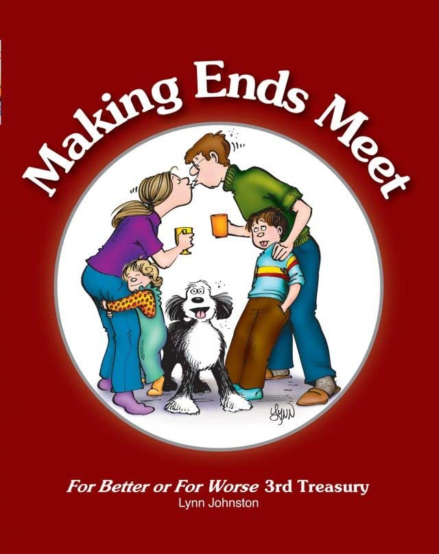 For Better or For Worse Treasury Vol. 3: Making Ends Meet