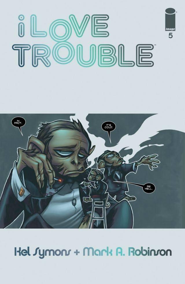 I Love Trouble #5
