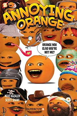 Annoying Orange Vol. 2: Orange You Glad You're Not Me?