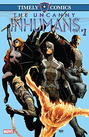 Timely Comics: Uncanny Inhumans No.1
