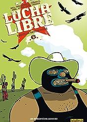 Lucha Libre Vol. 6: Traité de savoir-vivre